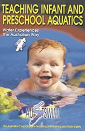 Teaching Infant and Preschool Aquatics - Austswim Inc / Austswim