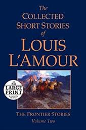 The Collected Short Stories of Louis L'Amour, Volume 2: The Frontier Stories - L'Amour, Louis