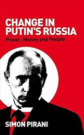 Change in Putin's Russia: Power, Money and People - Pirani, Simon