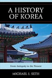 A History of Korea: From Antiquity to the Present - Seth, Michael J.