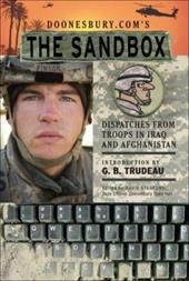 Doonesbury.Com's the Sandbox: Dispatches from Troops in Iraq and Afghanistan - Stanford, David / Trudeau, G. B.
