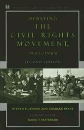 Debating the Civil Rights Movement, 1945-1968 - Lawson, Steven F. / Payne, Charles M. / Patterson, James T.