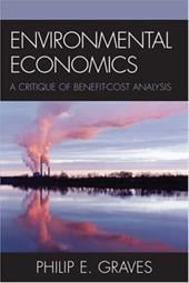 Environmental Economics: A Benefit-Cost Analysis Approach - Graves, Philip E.