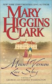 Mount Vernon Love Story: A Novel of George and Martha Washington - Clark, Mary Higgins