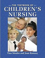 The Textbook of Children's Nursing - Moules, Tina / Ramsay, Joan
