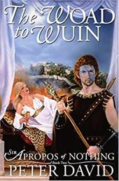 The Woad to Wuin: Sir Apropos of Nothing Book 2 - David, Peter