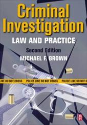 Criminal Investigation: Law and Practice - Brown, Michael F.