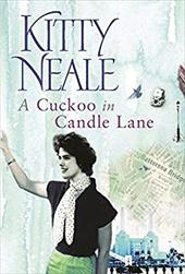 A Cuckoo in Candle Lane - Neale, Kitty / Orion Publishing