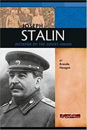 Joseph Stalin: Dictator of the Soviet Union - Haugen, Brenda