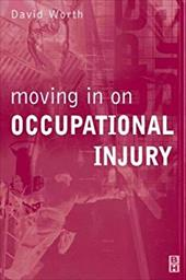 Moving in on Occupational Injury - Worth, David R.