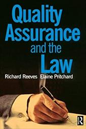 Quality Assurance and the Law - Pritchard, Elaine / Reeves, Richard