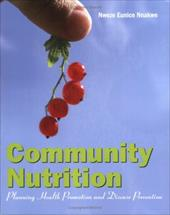 Community Nutrition: Planning Health Promotion and Disease Prevention - Nnakwe, Nweze Eunice