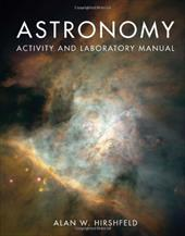 Astronomy Activity and Laboratory Manual - Hirshfeld, Alan W.