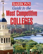 Barron's Guide to the Most Competitive Colleges - College Division of Barrons