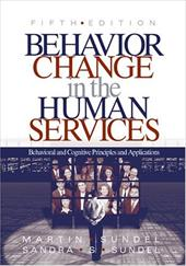 Behavior Change in the Human Services: Behavioral and Cognitive Principles and Applications - Sundel, Sandra S. / Sundel, Martin
