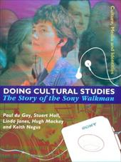 Doing Cultural Studies: The Story of the Sony Walkman - Du Gay, Paul / Hall, Stuart / Janes, Linda