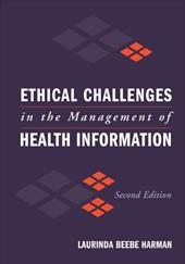 Ethical Challenges in the Management of Health Information - Harman, Laurinda Beebe