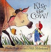 Kiss the Cow! - Root, Phyllis / Hillenbrand, Will