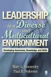 Leadership in a Diverse and Multicultural Environment: Developing Awareness, Knowledge, and Skills - Connerley, Mary L. / Pedersen, Paul / Pedersen, Paul B.