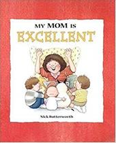 My Mom Is Excellent - Butterworth, Nick