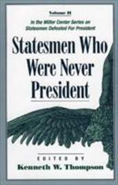 Statesmen Who Were Never President - Thompson, Kenneth W.