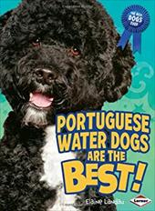 Portuguese Water Dogs Are the Best! - Landau, Elaine