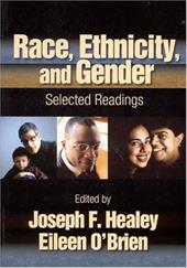 Race, Ethnicity, and Gender: Selected Readings - O'Brien, Eileen / Healey, Joseph F.