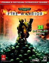 Warhammer 40,000: Fire Warrior: Prima's Official Strategy Guide - Chin, Elliott