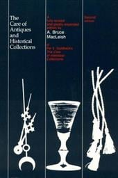 The Care of Antiques and Historical Collections - Guldbeck, Per E. / MacLeish, A. Bruce / MacLeish, Bruce A.
