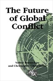 The Future of Global Conflict - Bornschier, Volker / Chase-Dunn, Christopher