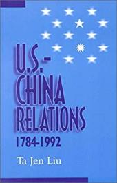 U.S.--China Relations, 1784-1992 - Liu, Ta Jen