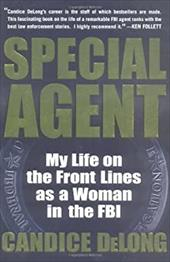Special Agent: My Life on the Front Lines as a Woman in the FBI - DeLong, Candice / Petrini, Elisa