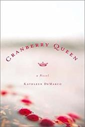Cranberry Queen - DeMarco, Kathleen