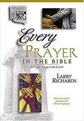 Every Prayer and Petition in the Bible - Richards, Larry / Peters, Angie / Richards, Lawrence O.