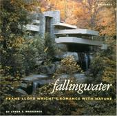 Fallingwater: Frank Lloyd Wright's Romance with Nature - Waggoner, Lynda S. / Western Pennsylvania Conservancy