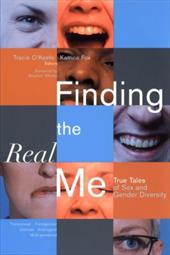 Finding the Real Me: True Tales of Sex and Gender Diversity - O'Keefe, Tracie / Fox, Katrina / Whittle, Stephen