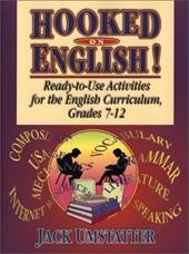 Hooked on English!: Ready-To-Use Activities for the English Curriculum, Grades 7-12 - Umstatter, Jack