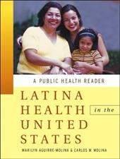 Latina Health in the United States: A Public Health Reader - Aguirre-Molina, Marilyn / Molina, Carlos W.