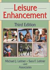 Leisure Enhancement, Third Edition - Leitner, Michael J. / Leitner, Sara F.