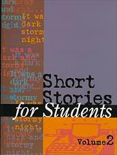 Short Stories for Students: Presenting Analysis, Context & Criticism on Commonly Studied Short Stories - Wilson, Kathleen