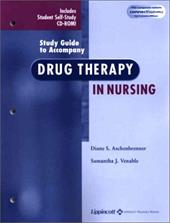 Study Guide to Accompany Drug Therapy in Nursing with CDROM