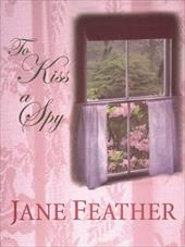 To Kiss a Spy - Feather, Jane
