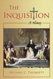 The Inquisition: A History - Thomsett, Michael C.