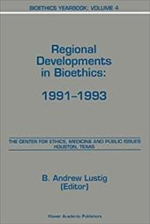 Bioethics Yearbook: Volume 4 - Regional Developments in Bioethics: 1991-1992 - Lustig, B. Andrew