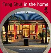 Feng Shui in the Home: Creating Harmony in the Home - O'Brien, Siobhan / Boardman, Brett