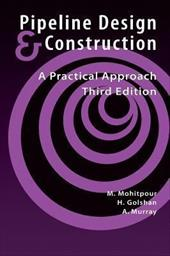 Pipeline Design & Construction - 3rd Edition - Mohitpour, Mo / Asme Press