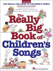 Really Big Book of Children's Songs - Hal Leonard Publishing Corporation