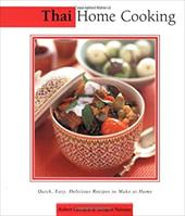 Thai Home Cooking: Quick, Easy, Delicious Recipes to Make at Home (Essential Asian Kitchen Series)