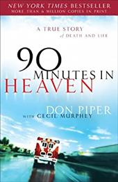 90 Minutes in Heaven: A True Story of Death and Life - Piper, Don / Murphey, Cecil