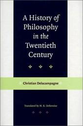 A History of Philosophy in the Twentieth Century - Delacampagne, Christian / DeBevoise, M. B. / Debevoise, Malcolm